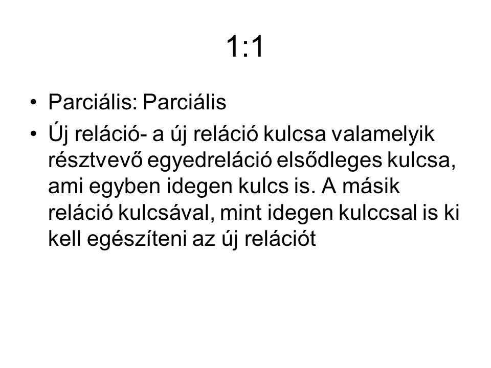1:1 Parciális: Parciális