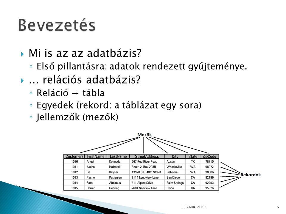 Bevezetés Mi is az az adatbázis … relációs adatbázis