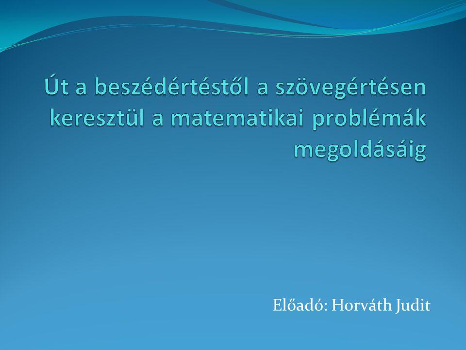 Út a beszédértéstől a szövegértésen keresztül a matematikai problémák megoldásáig