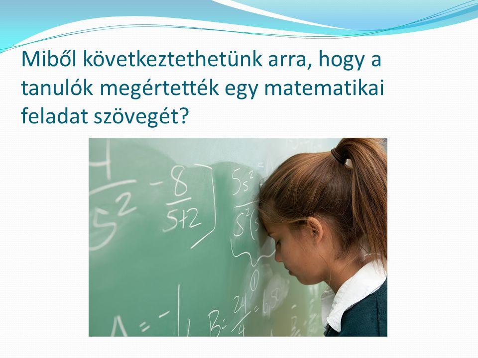 Miből következtethetünk arra, hogy a tanulók megértették egy matematikai feladat szövegét