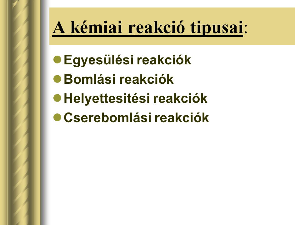 A kémiai reakció tipusai: