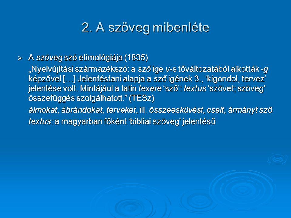 2. A szöveg mibenléte A szöveg szó etimológiája (1835)