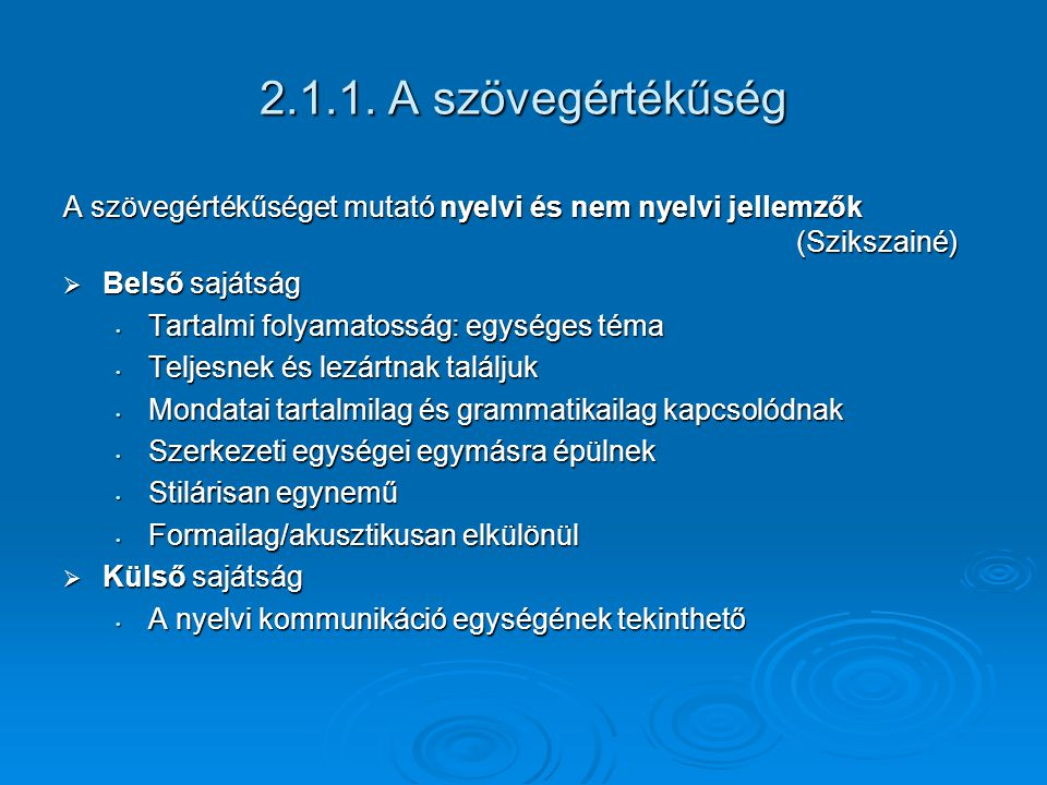 2.1.1. A szövegértékűség A szövegértékűséget mutató nyelvi és nem nyelvi jellemzők (Szikszainé)