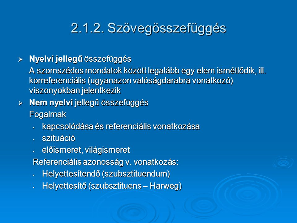 2.1.2. Szövegösszefüggés Nyelvi jellegű összefüggés