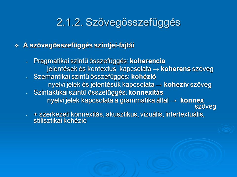 2.1.2. Szövegösszefüggés A szövegösszefüggés szintjei-fajtái