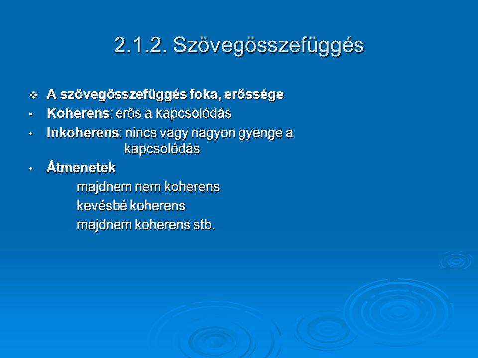 2.1.2. Szövegösszefüggés A szövegösszefüggés foka, erőssége