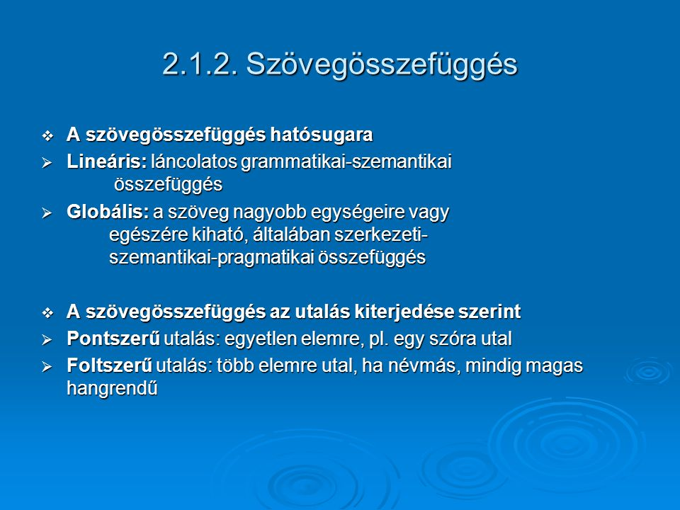 2.1.2. Szövegösszefüggés A szövegösszefüggés hatósugara