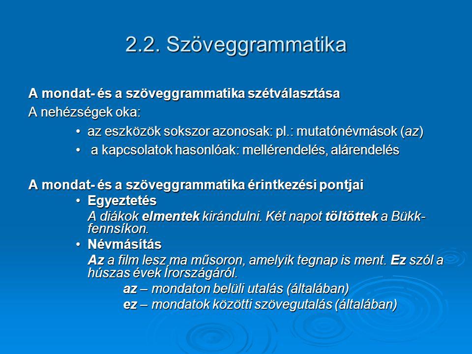 2.2. Szöveggrammatika A mondat- és a szöveggrammatika szétválasztása