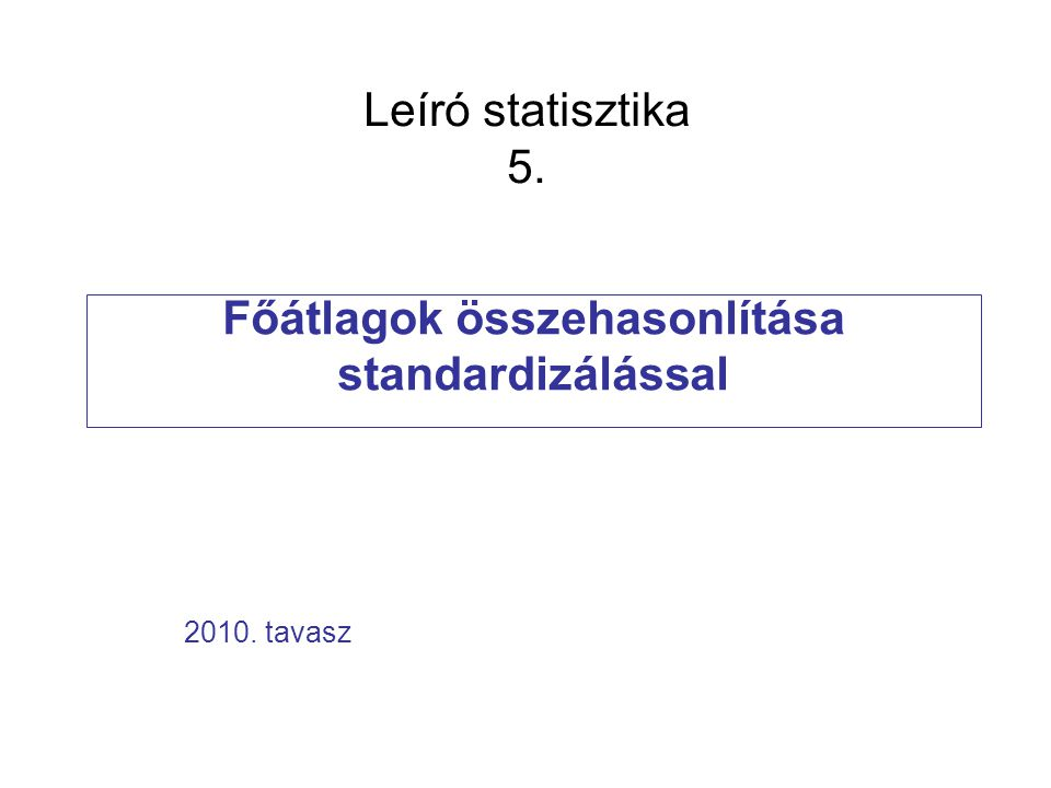 Főátlagok összehasonlítása standardizálással
