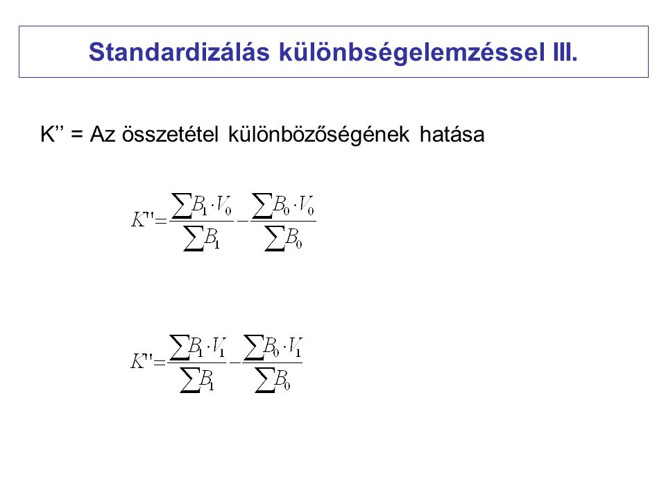 Standardizálás különbségelemzéssel III.