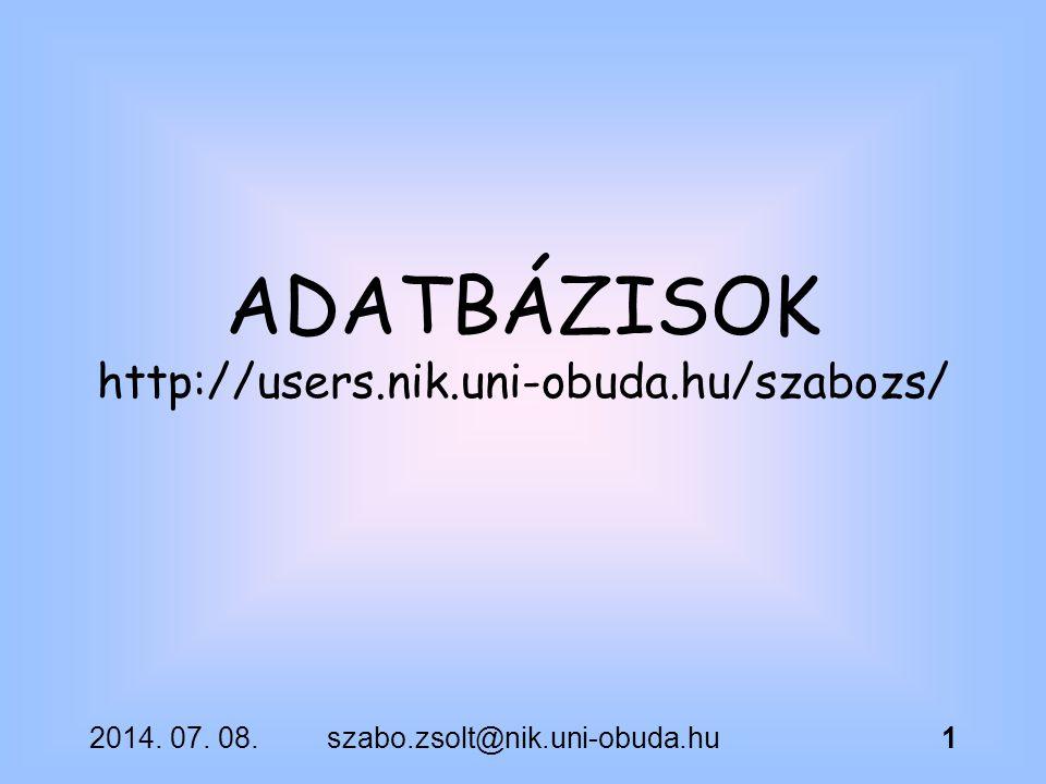 ADATBÁZISOK http://users.nik.uni-obuda.hu/szabozs/ 2017.04.04.