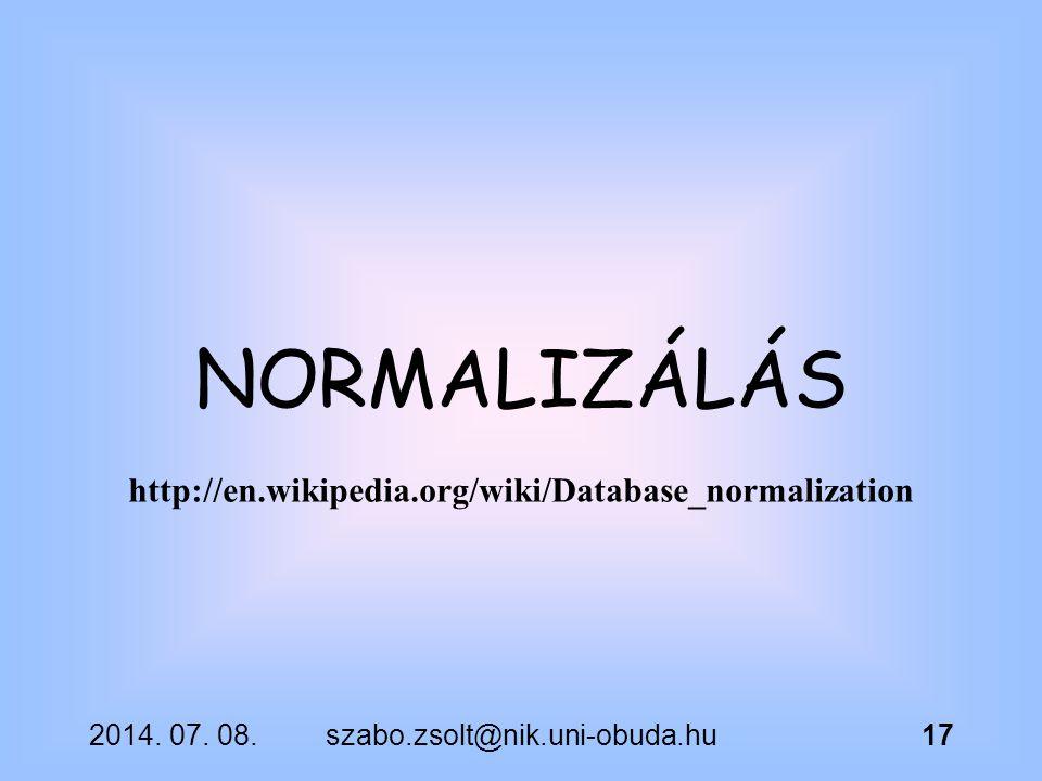 NORMALIZÁLÁS http://en.wikipedia.org/wiki/Database_normalization