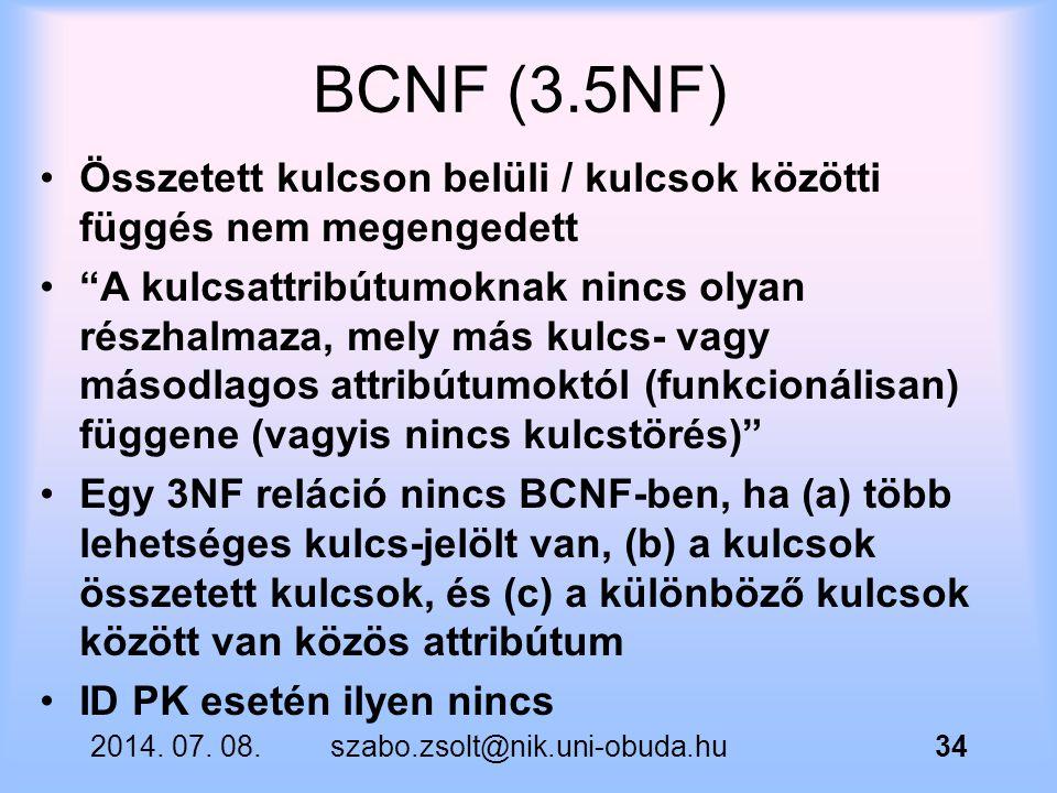 BCNF (3.5NF) Összetett kulcson belüli / kulcsok közötti függés nem megengedett.