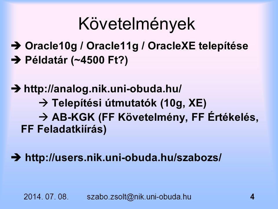 Követelmények  Oracle10g / Oracle11g / OracleXE telepítése