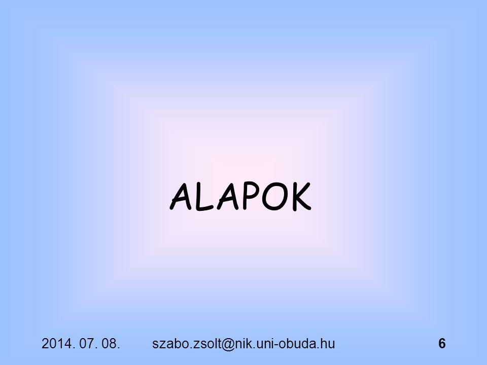 ALAPOK 2017.04.04. szabo.zsolt@nik.uni-obuda.hu