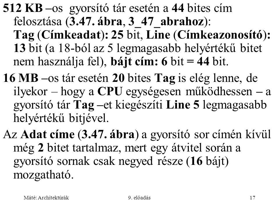 512 KB –os gyorsító tár esetén a 44 bites cím felosztása (3. 47