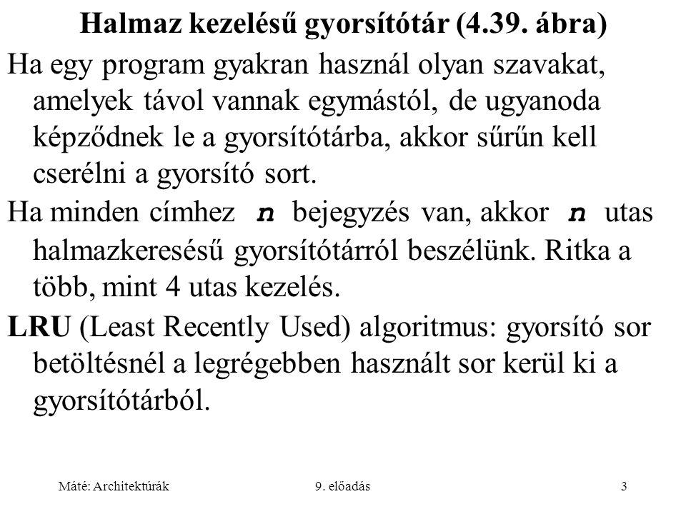 Halmaz kezelésű gyorsítótár (4.39. ábra)