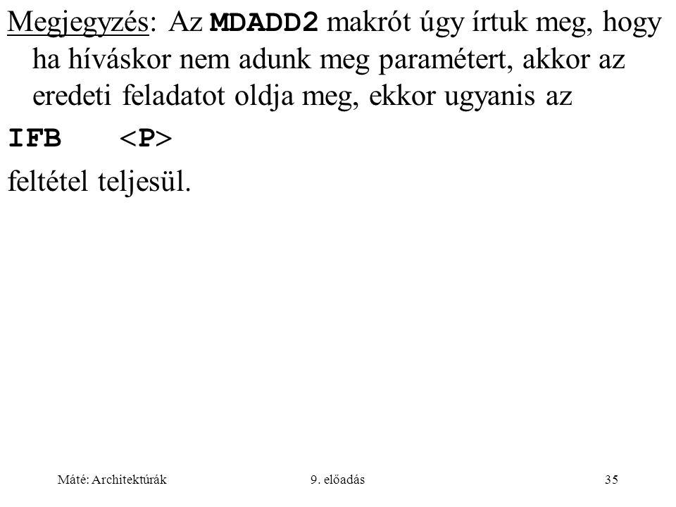 Megjegyzés: Az MDADD2 makrót úgy írtuk meg, hogy ha híváskor nem adunk meg paramétert, akkor az eredeti feladatot oldja meg, ekkor ugyanis az