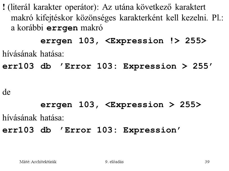 errgen 103, <Expression !> 255> hívásának hatása: