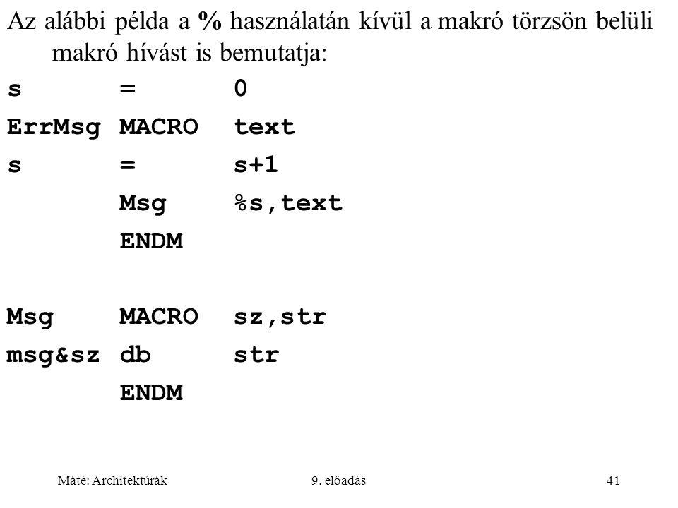 Az alábbi példa a % használatán kívül a makró törzsön belüli makró hívást is bemutatja: