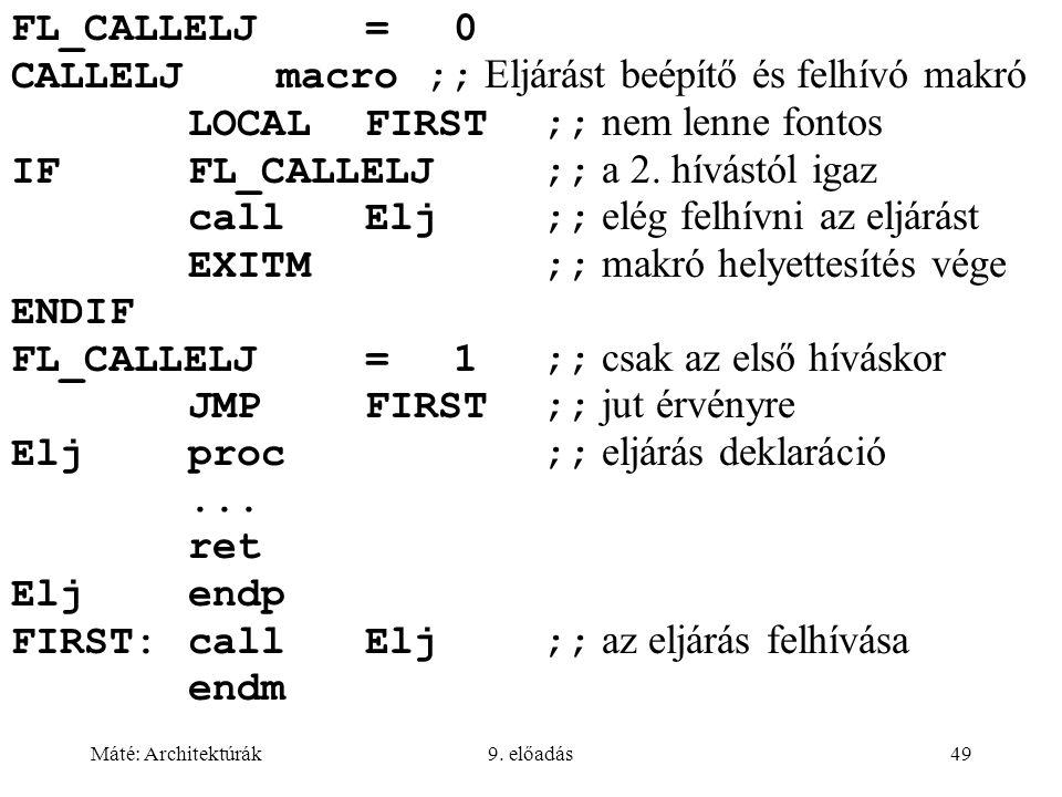 CALLELJ macro ;; Eljárást beépítő és felhívó makró