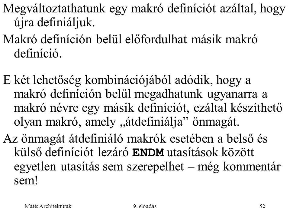 Makró definíción belül előfordulhat másik makró definíció.