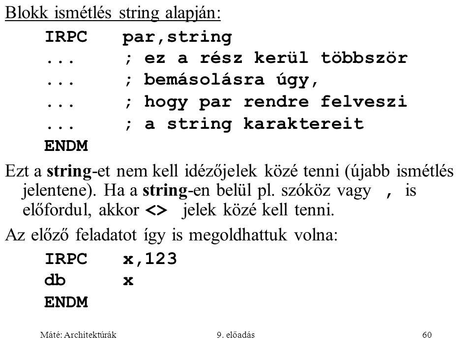 Blokk ismétlés string alapján: IRPC par,string