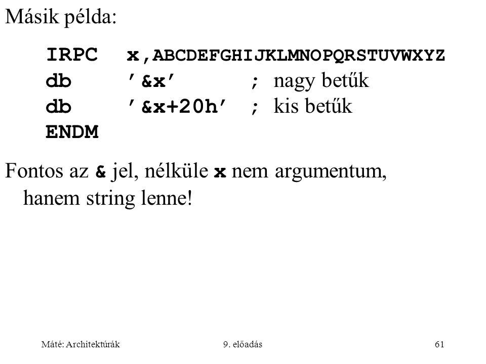 IRPC x,ABCDEFGHIJKLMNOPQRSTUVWXYZ db '&x' ; nagy betűk