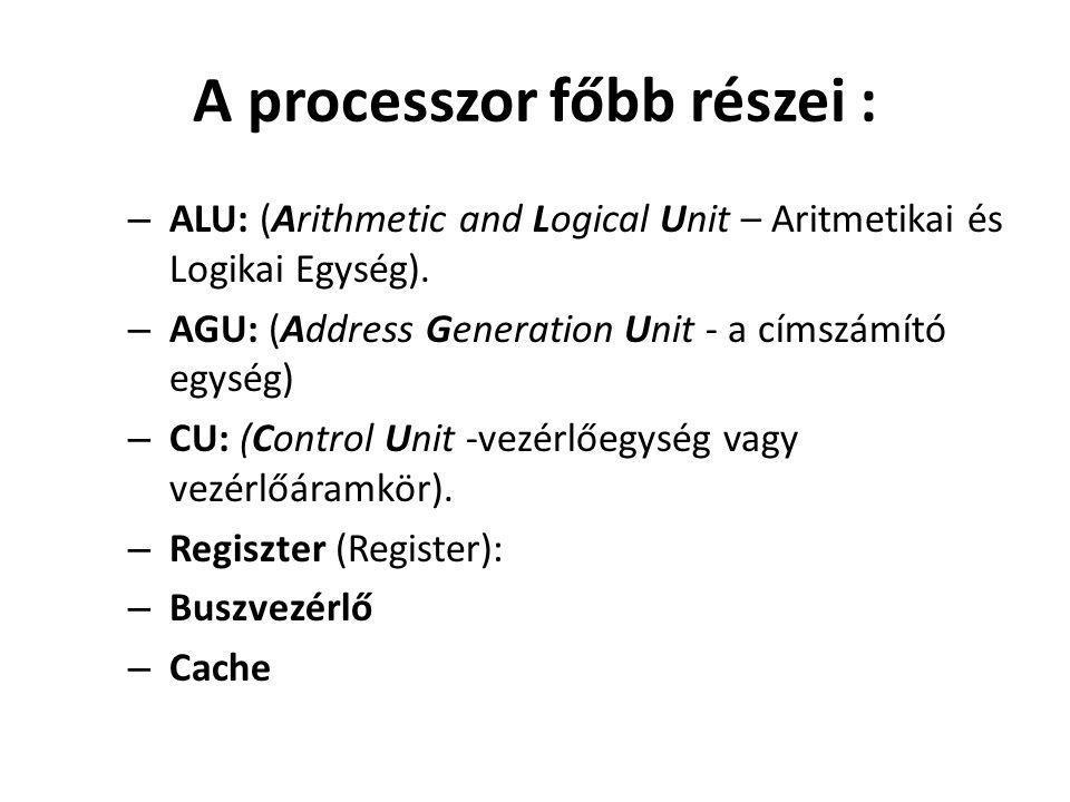 A processzor főbb részei :