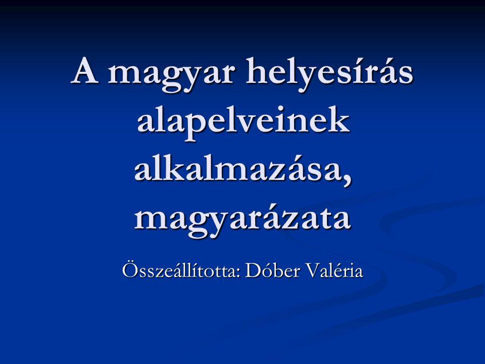 A magyar helyesírás alapelveinek alkalmazása, magyarázata