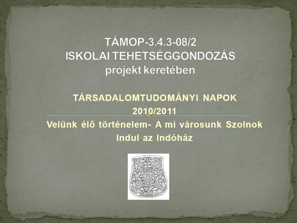 TÁMOP-3.4.3-08/2 ISKOLAI TEHETSÉGGONDOZÁS projekt keretében
