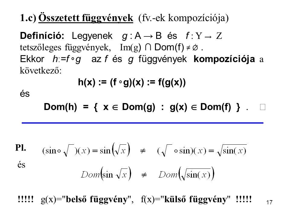 1.c) Összetett függvények (fv.-ek kompozíciója)
