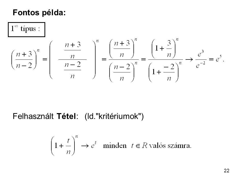 Fontos példa: Felhasznált Tétel: (ld. kritériumok )