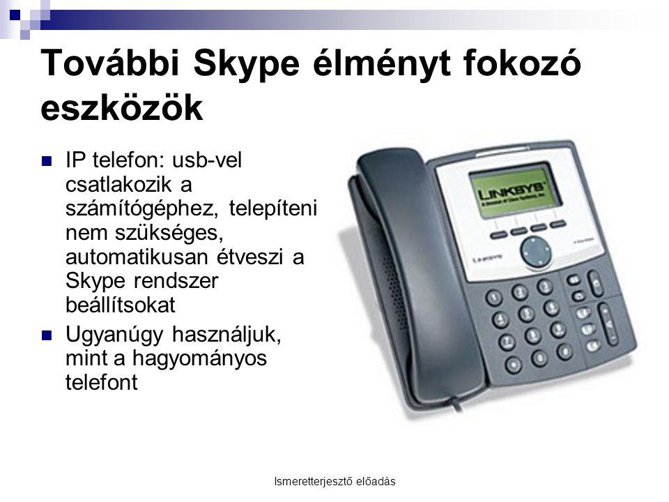 További Skype élményt fokozó eszközök