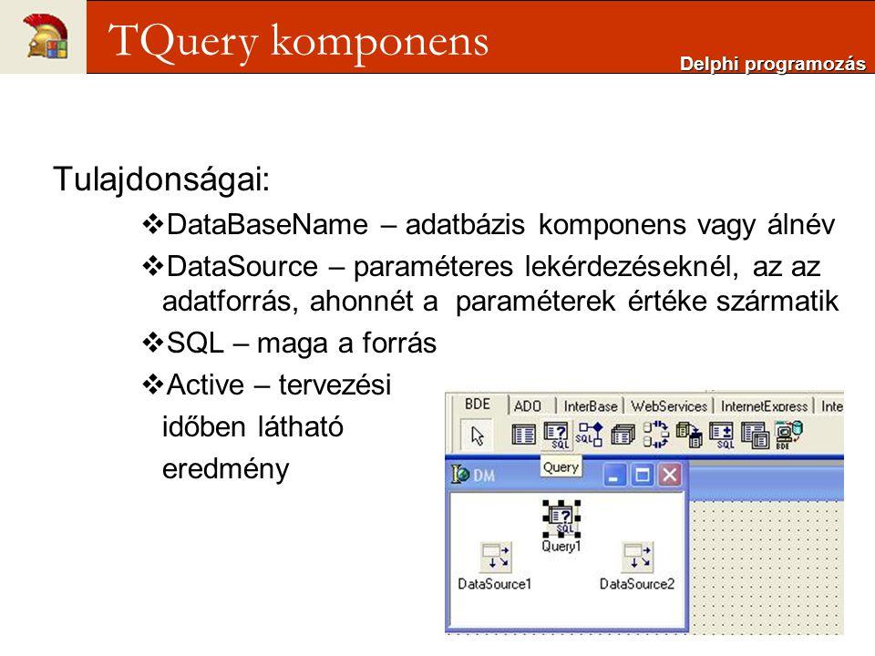 TQuery komponens Tulajdonságai:
