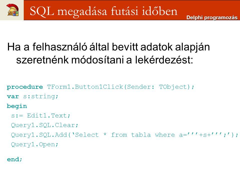 SQL megadása futási időben