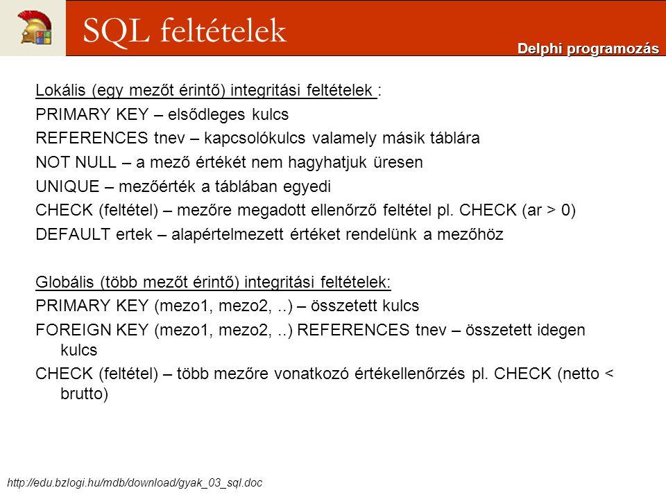 SQL feltételek Lokális (egy mezőt érintő) integritási feltételek :
