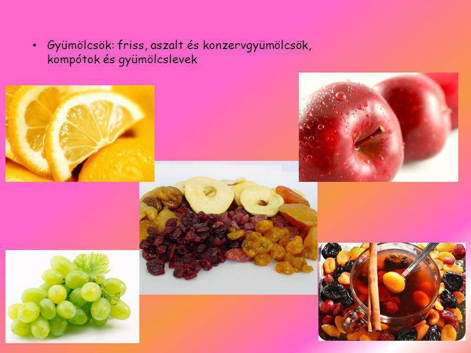 Gyümölcsök: friss, aszalt és konzervgyümölcsök, kompótok és gyümölcslevek