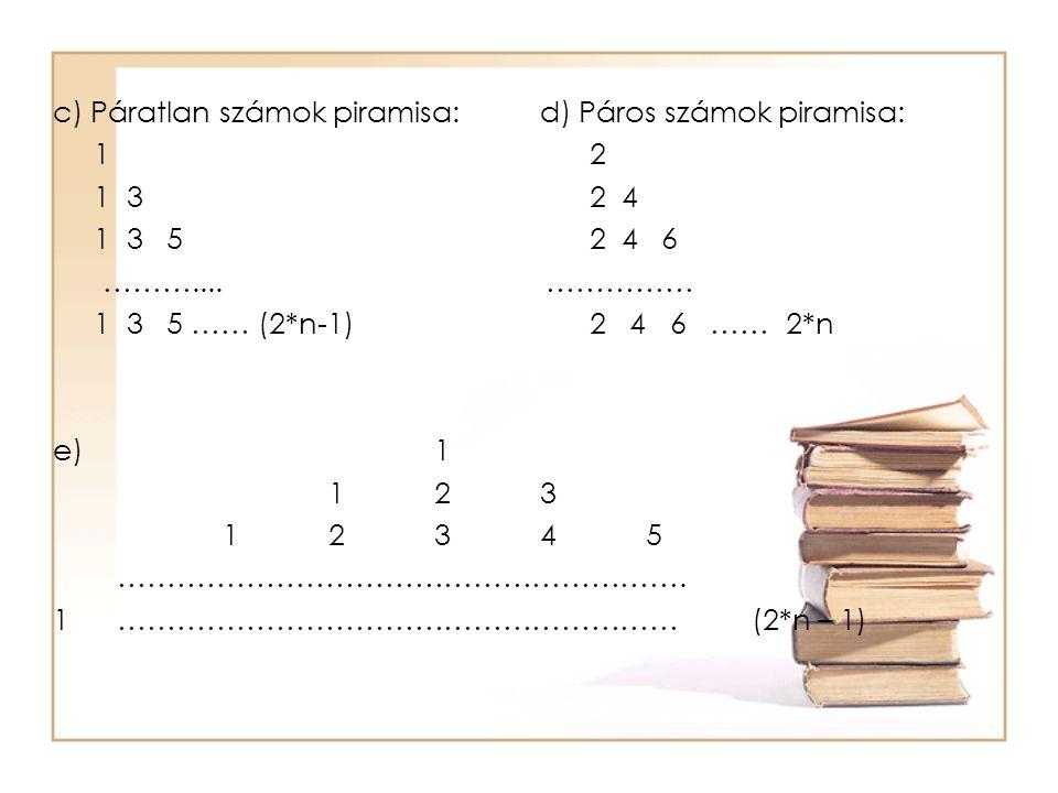 c) Páratlan számok piramisa: d) Páros számok piramisa: