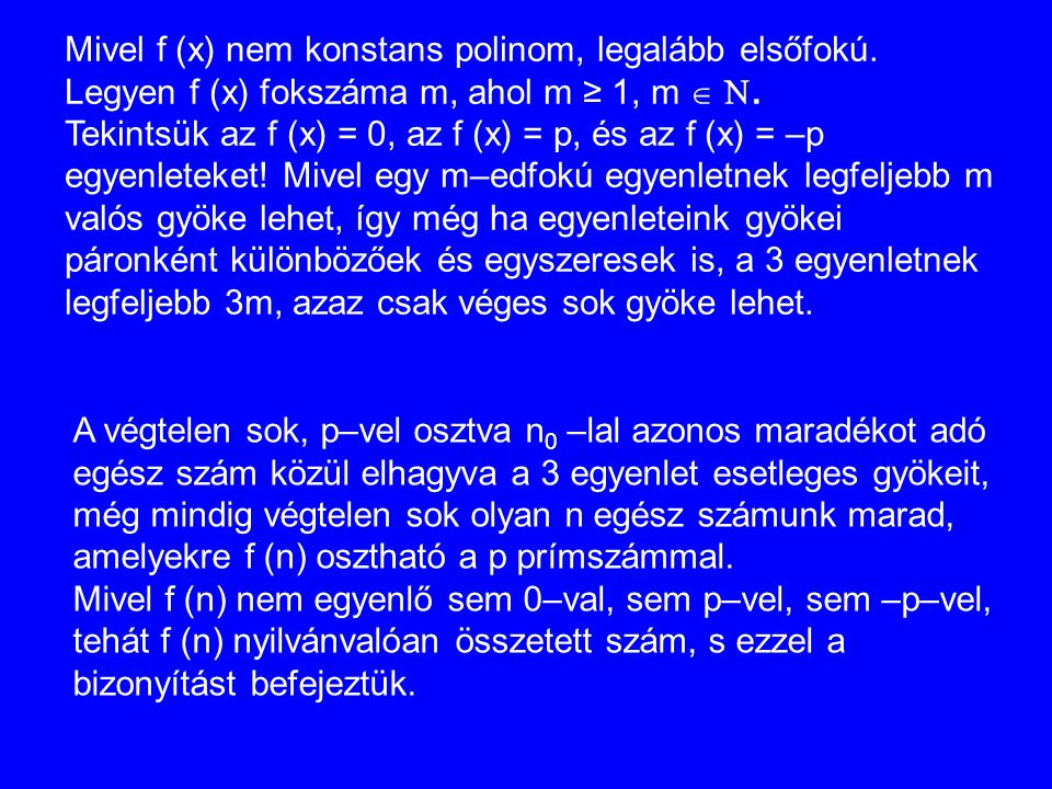 Mivel f (x) nem konstans polinom, legalább elsőfokú