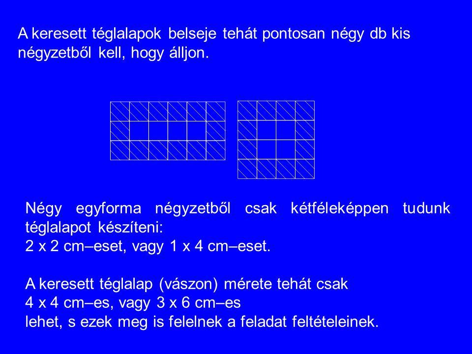 2 x 2 cm–eset, vagy 1 x 4 cm–eset.