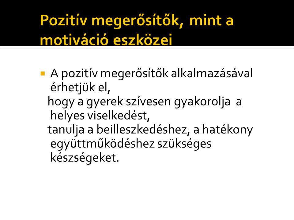 Pozitív megerősítők, mint a motiváció eszközei