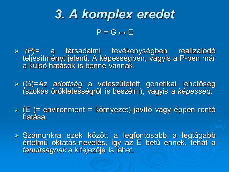 3. A komplex eredet P = G ↔ E.
