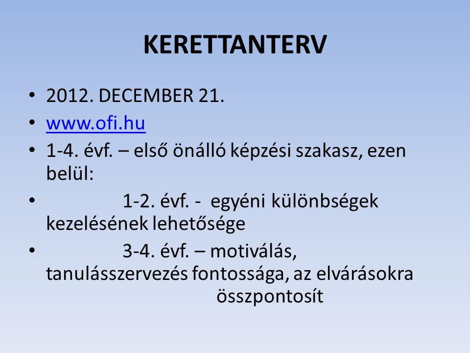 KERETTANTERV 2012. DECEMBER 21. www.ofi.hu