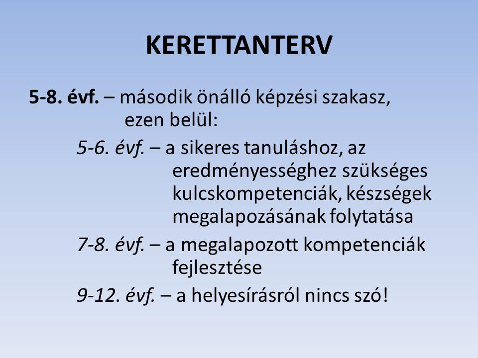 KERETTANTERV 5-8. évf. – második önálló képzési szakasz, ezen belül: