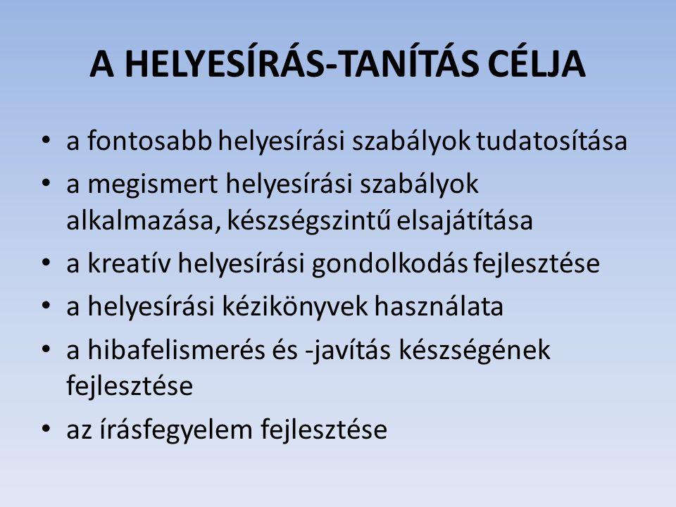 A HELYESÍRÁS-TANÍTÁS CÉLJA
