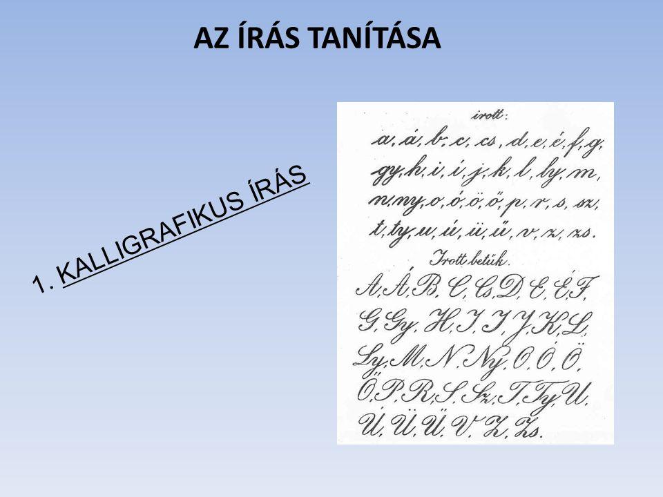 AZ ÍRÁS TANÍTÁSA 1. KALLIGRAFIKUS ÍRÁS