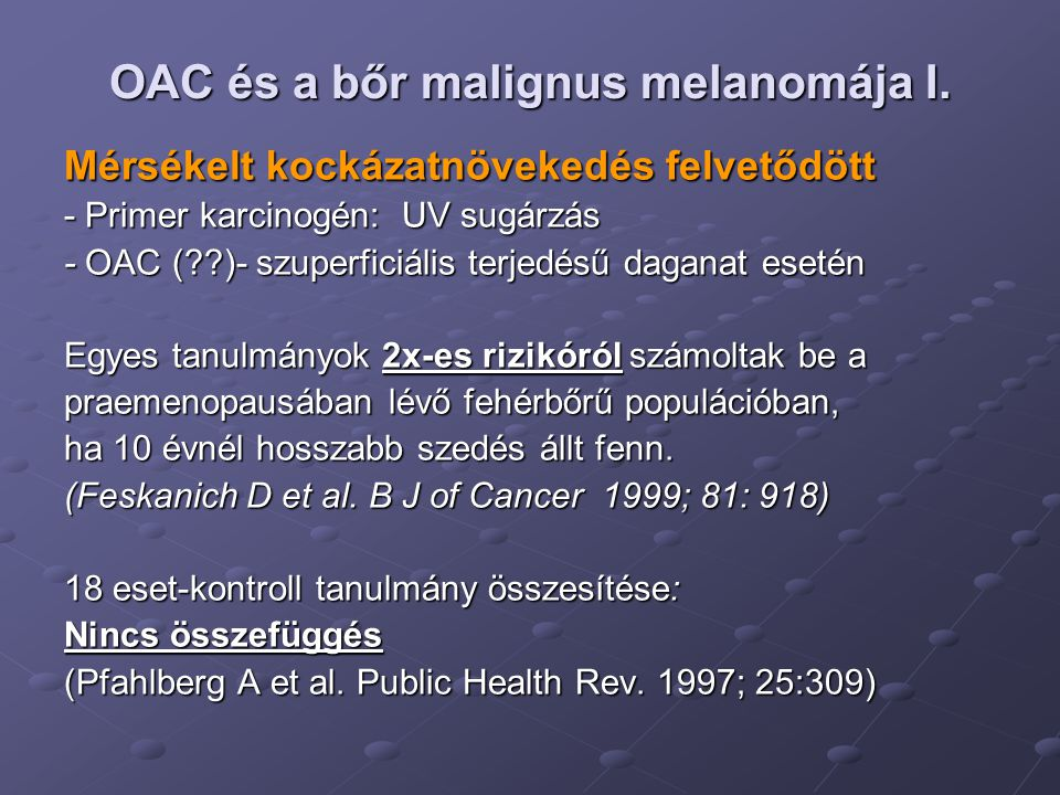 OAC és a bőr malignus melanomája I.