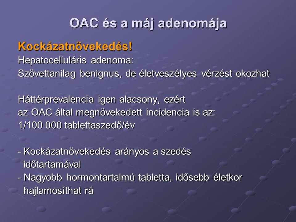 OAC és a máj adenomája Kockázatnövekedés! Hepatocelluláris adenoma: