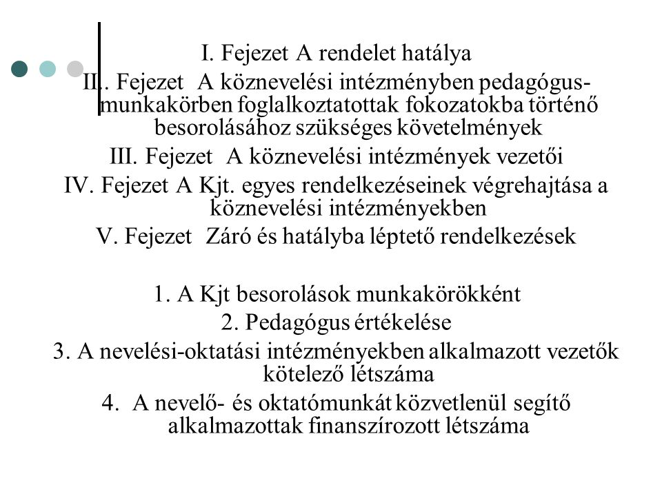I. Fejezet A rendelet hatálya
